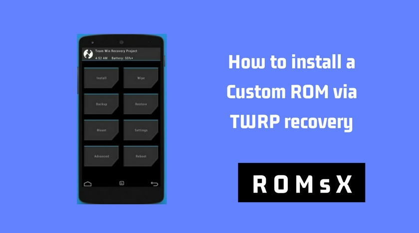 How to install custom rom using twrp recovery